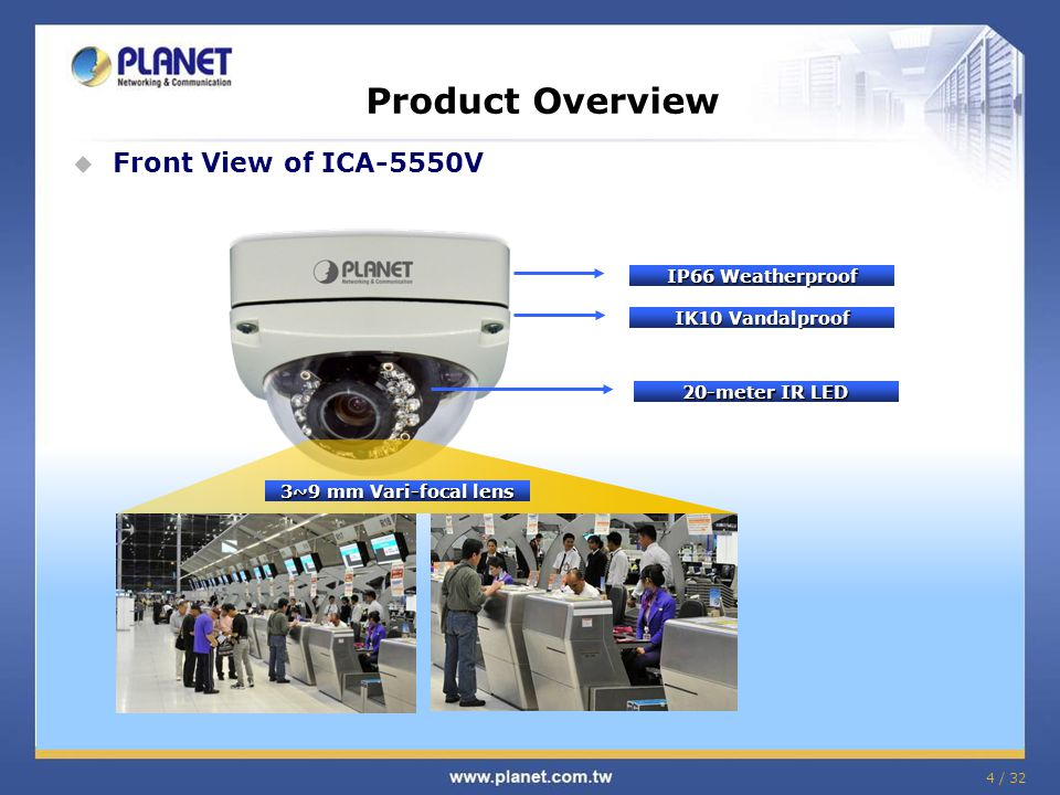 Product Overview Front View of ICA-5550V IP66 Weatherproof