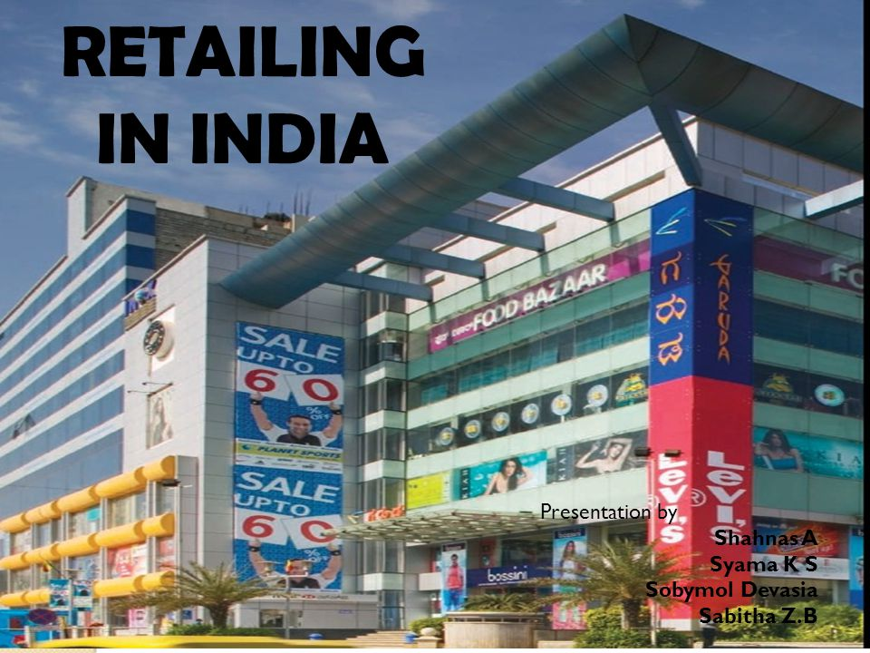 RETAILING IN INDIA RETAILING IN INDIA Presentation by Shahnas A