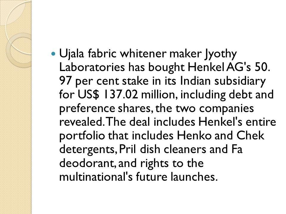 Ujala fabric whitener maker Jyothy Laboratories has bought Henkel AG s 50.