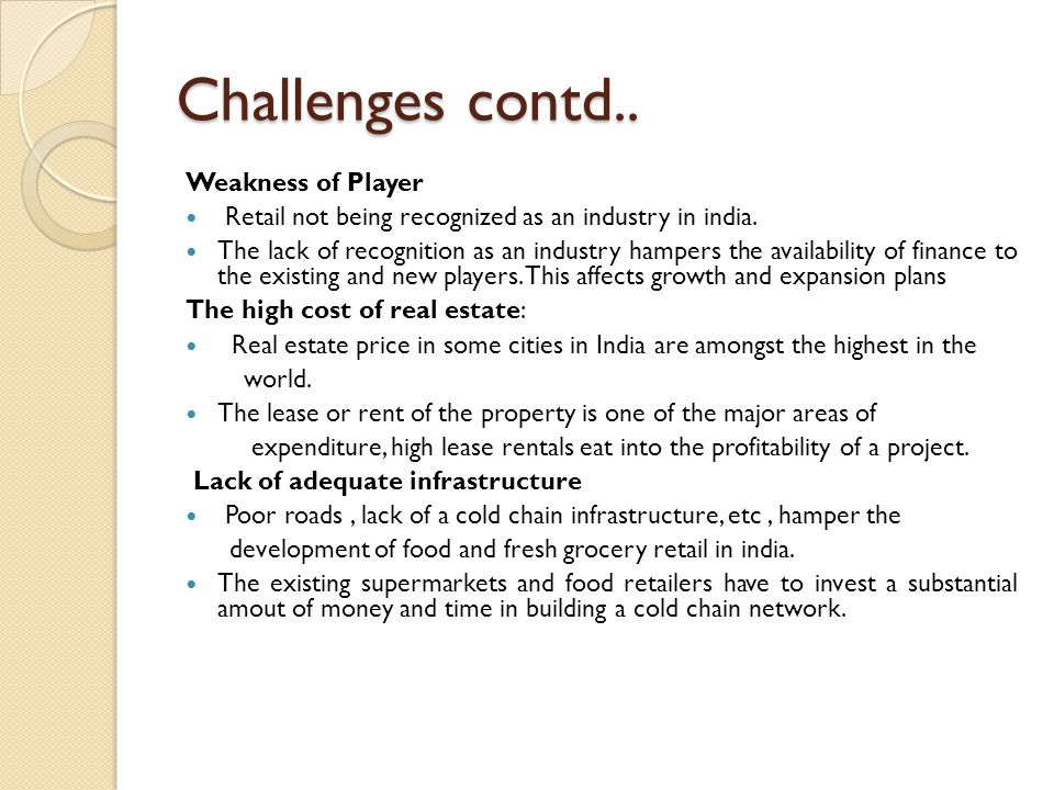 Challenges contd.. Weakness of Player