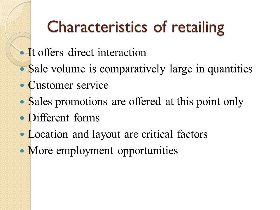 Characteristics of retailing
