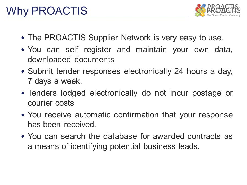 Why PROACTIS The PROACTIS Supplier Network is very easy to use.