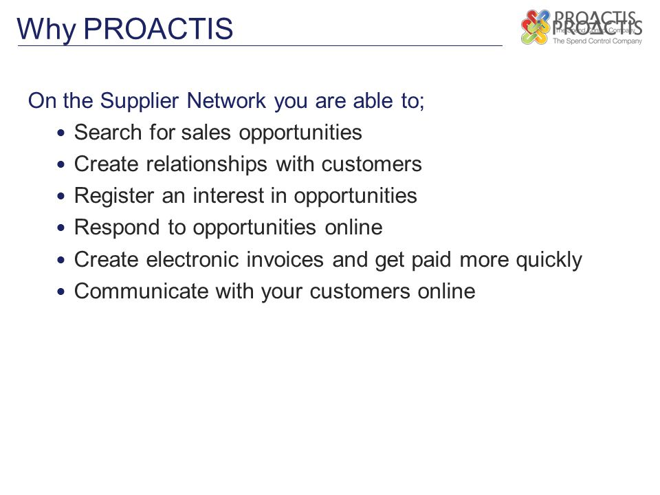 Why PROACTIS On the Supplier Network you are able to;