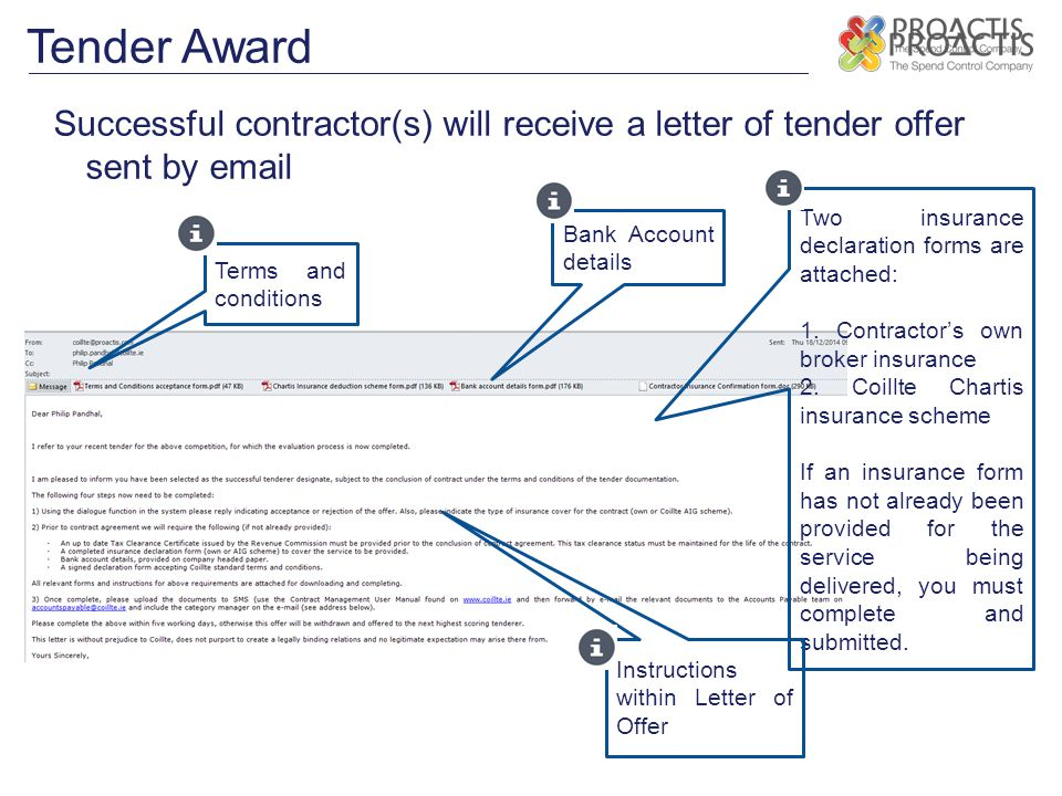 Tender Award Successful contractor(s) will receive a letter of tender offer sent by  . Two insurance declaration forms are attached: