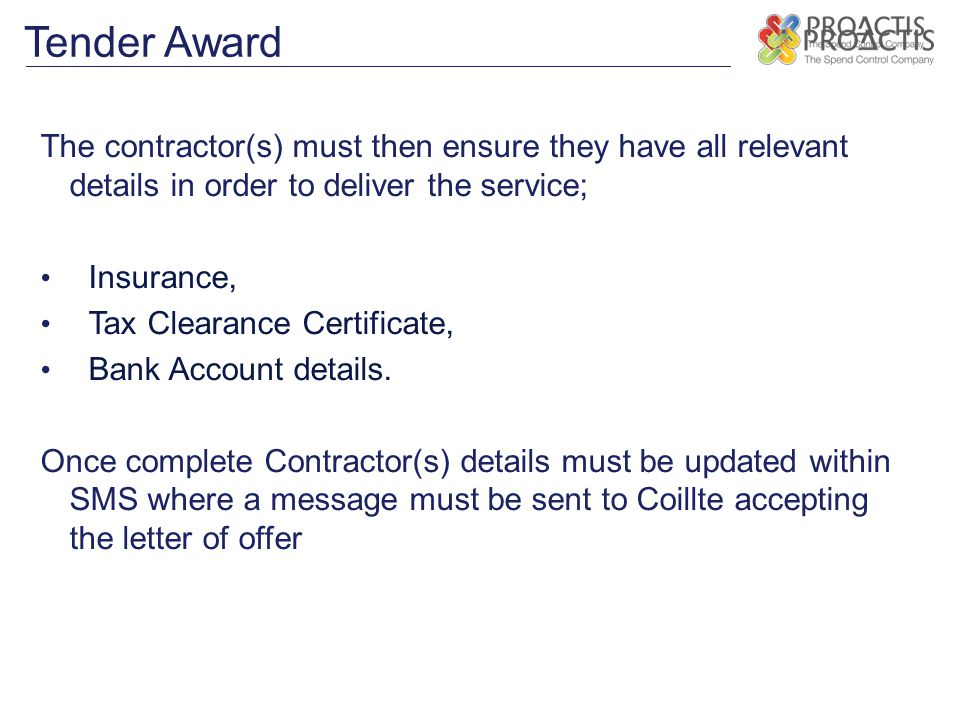 Tender Award The contractor(s) must then ensure they have all relevant details in order to deliver the service;