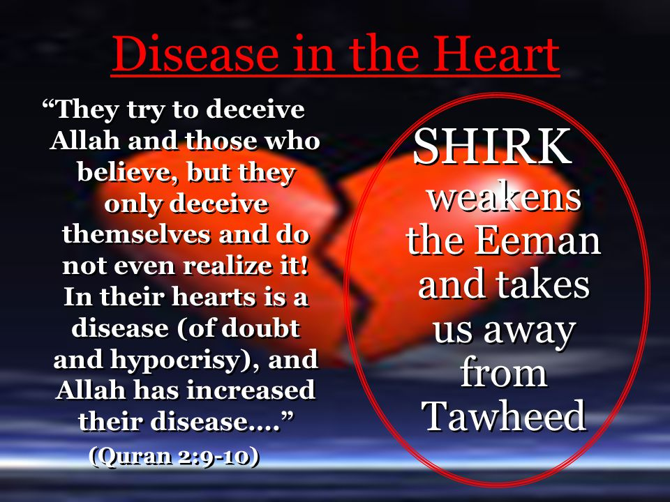 SHIRK weakens the Eeman and takes us away from Tawheed