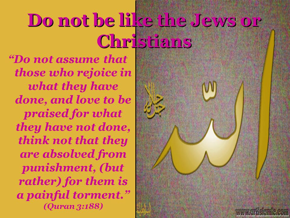 Do not be like the Jews or Christians