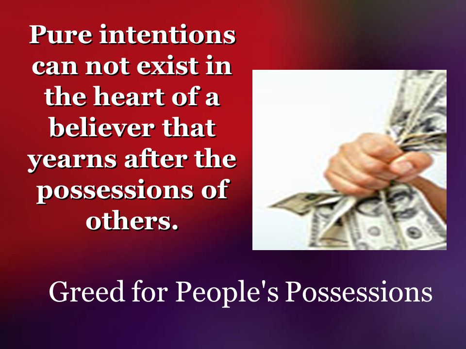 Greed for People s Possessions