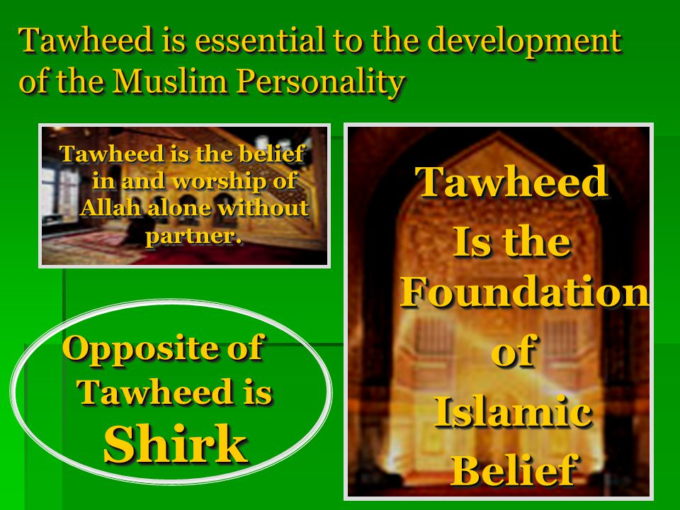 Tawheed is essential to the development of the Muslim Personality