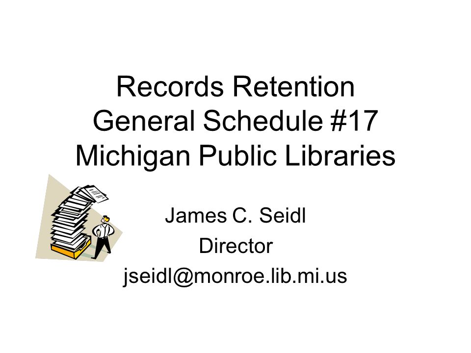Records Retention General Schedule #17 Michigan Public Libraries