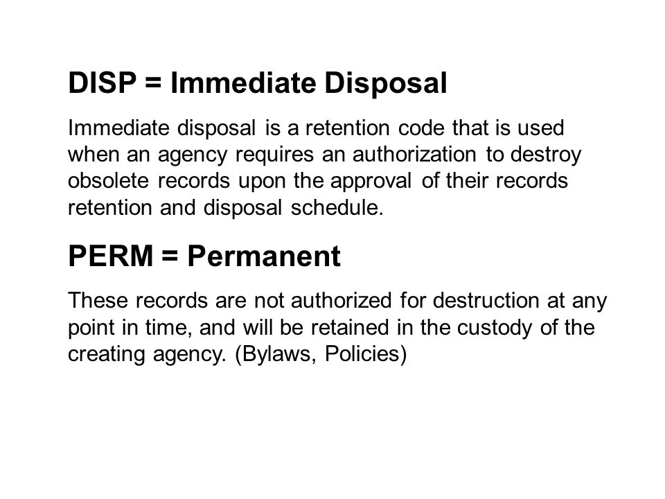 DISP = Immediate Disposal