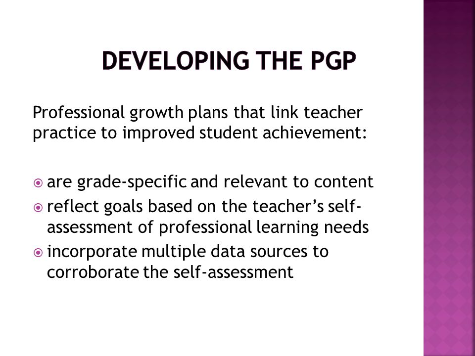 Developing the PGP Professional growth plans that link teacher practice to improved student achievement: