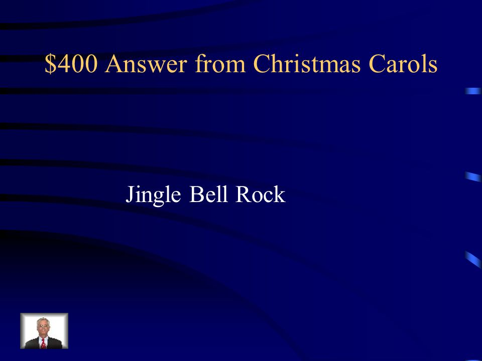 $400 Answer from Christmas Carols