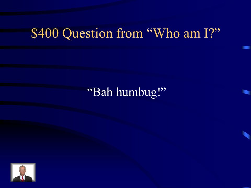 $400 Question from Who am I