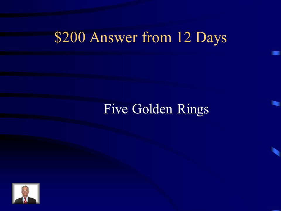 $200 Answer from 12 Days Five Golden Rings