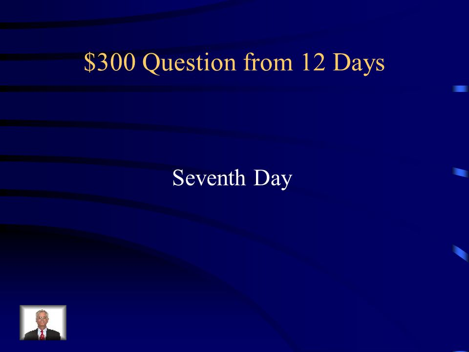 $300 Question from 12 Days Seventh Day