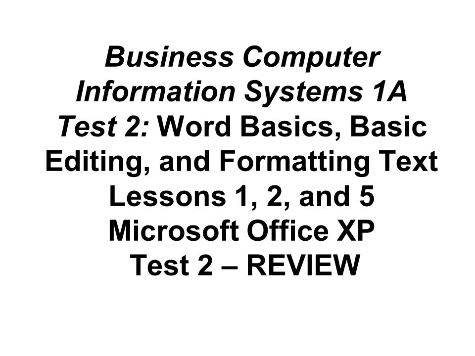 business computer information systems 1a test 2 word basics basic