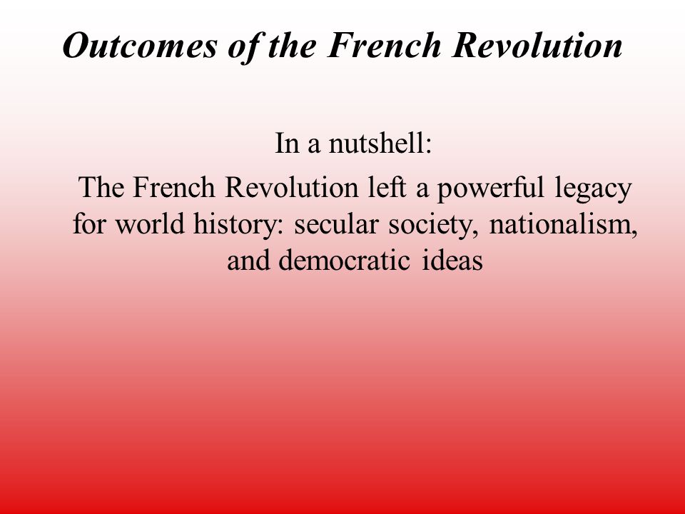 outcomes of revolution The american revolution was by no means a purely american-british conflict   but, what were the outcomes of the seven years' war and how did it change the .