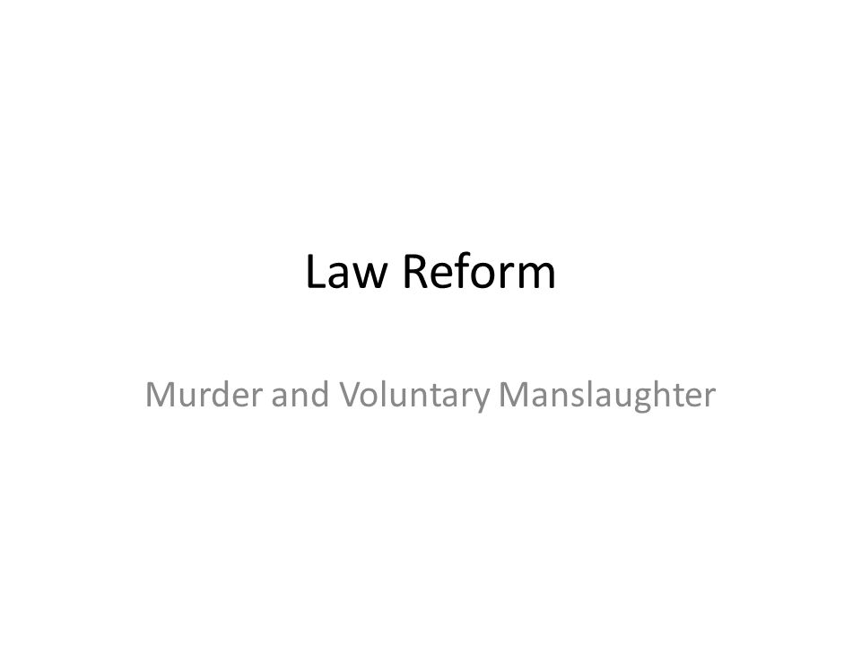legal studies of elements of murder and manslaughter Legal studies: home elements of a crime, age of students will learn how to identify the main attributes in a murder or manslaughter case and fill out a.