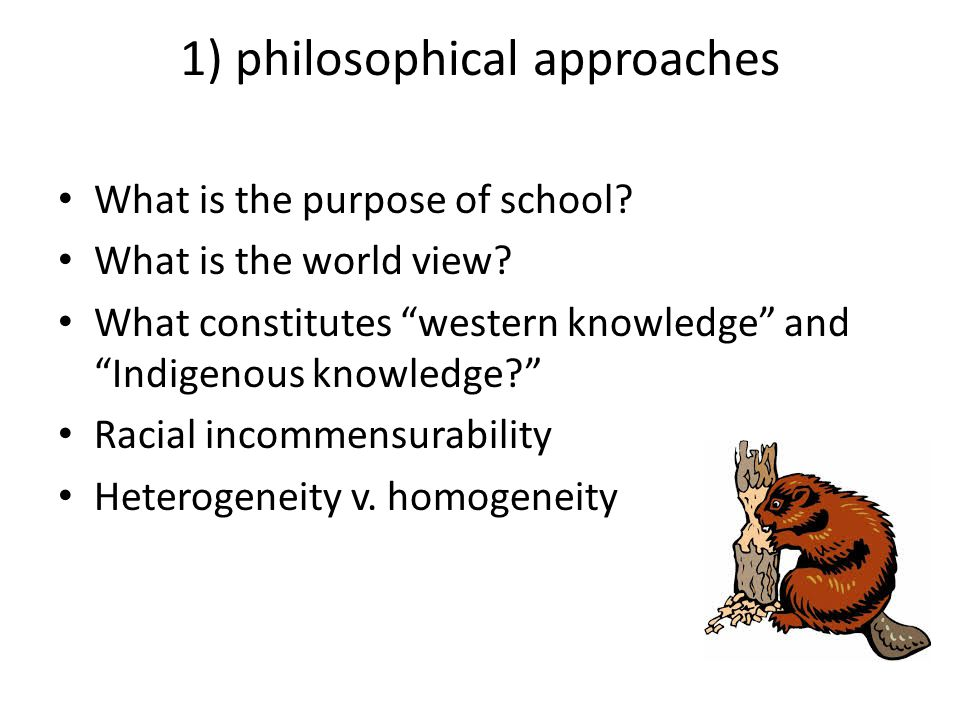 1) philosophical approaches
