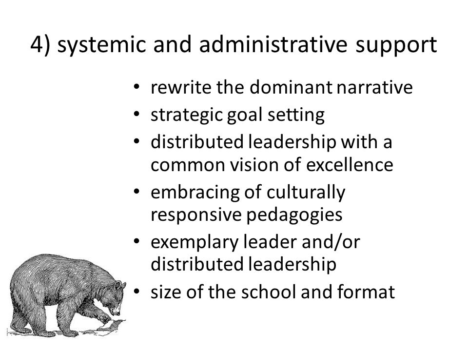 4) systemic and administrative support