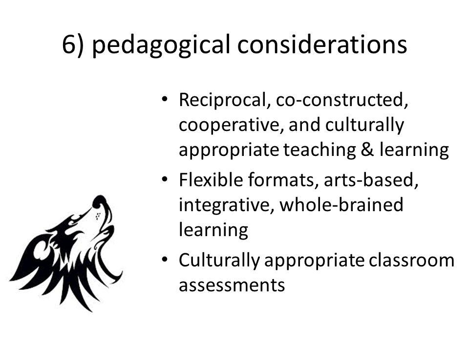 6) pedagogical considerations