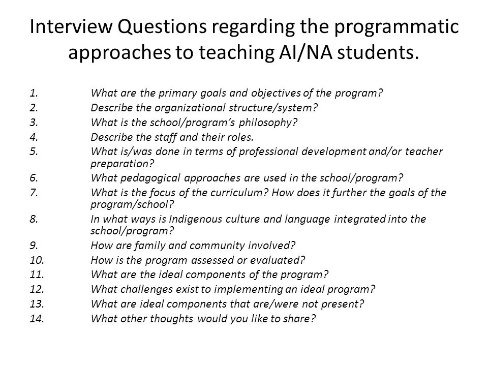 Interview Questions regarding the programmatic approaches to teaching AI/NA students.