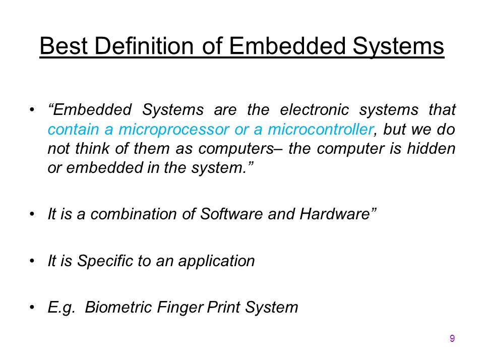 definition of embedded system An embedded system is some combination of computer hardware and software,  either fixed in capability or programmable, that is designed for a specific function .