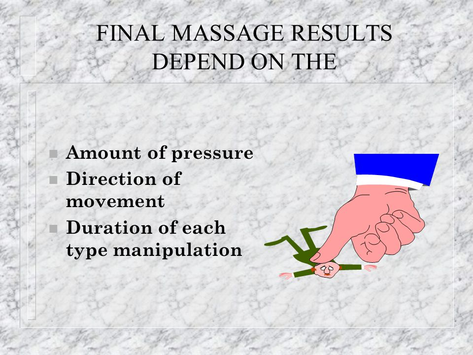 FINAL MASSAGE RESULTS DEPEND ON THE