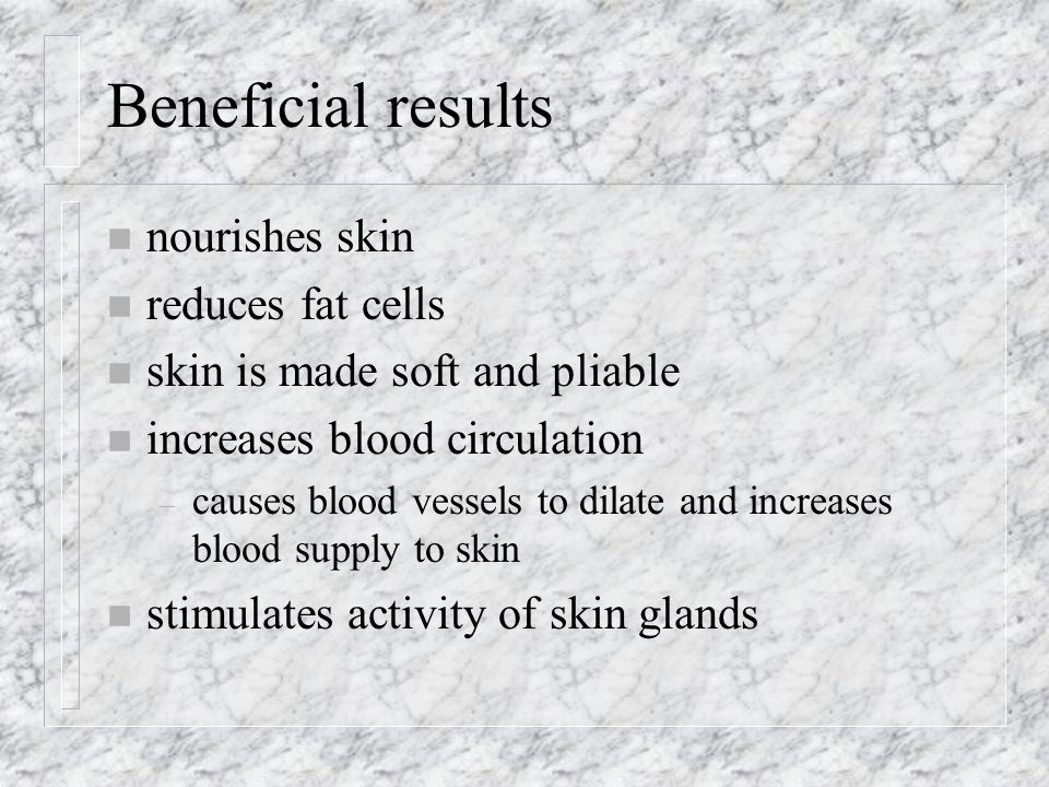 Beneficial results nourishes skin reduces fat cells
