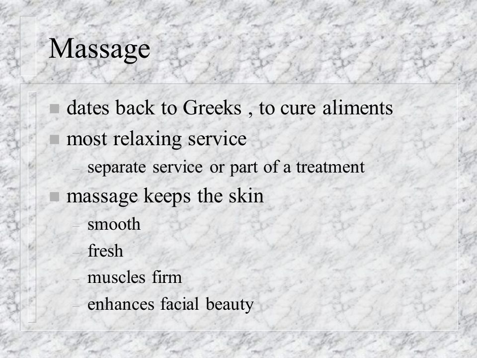 Massage dates back to Greeks , to cure aliments most relaxing service