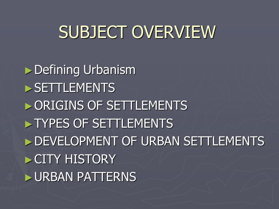 an overview of the human settlement development in geography The history of human settlement began some  and urban geography disciplines and examines the  development associated with population growth and.