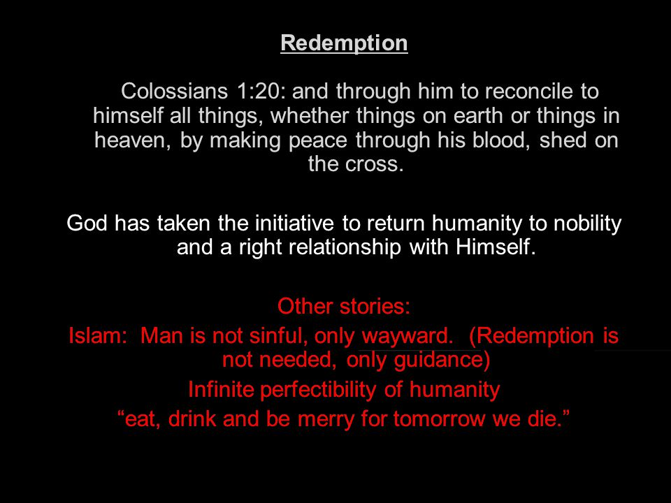 the fall and redemption of humanity The incarnation is the historical event, as recorded in the bible, when god became a human being when the bible says that god became a human being, it isn't saying that the father became.