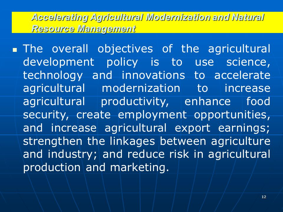 Accelerating Agricultural Modernization and Natural Resource Management