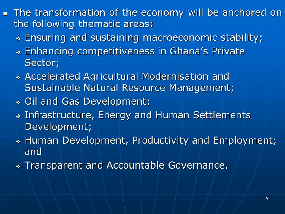 The transformation of the economy will be anchored on the following thematic areas: