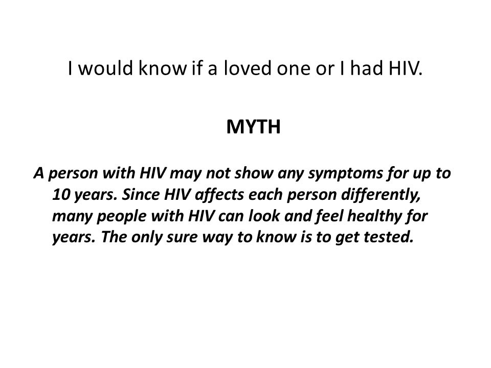 I would know if a loved one or I had HIV.