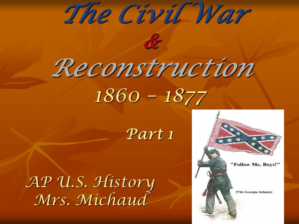 ap civil war reconstruction This ap us history review section covers the civil war and reconstruction period.