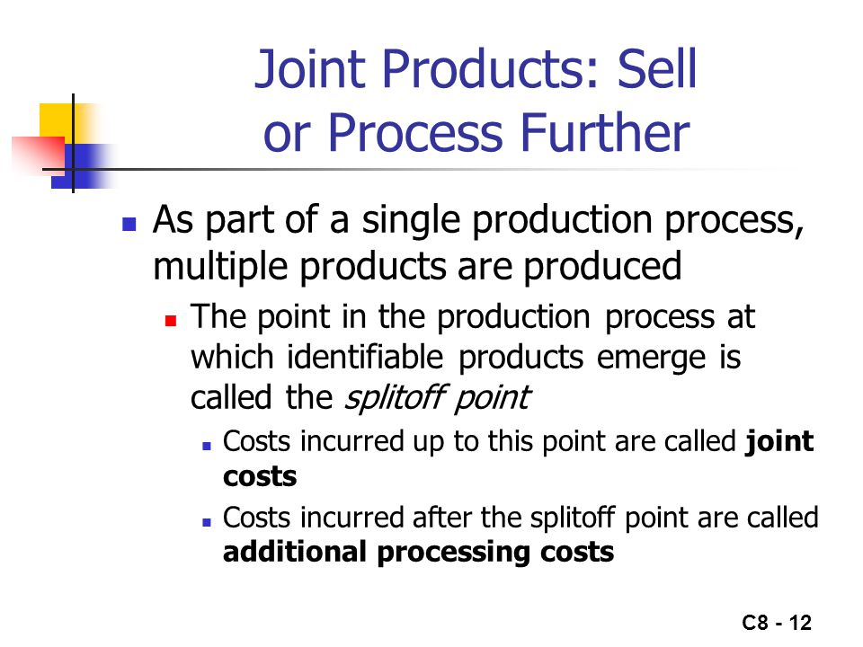 Joint Products: Sell or Process Further