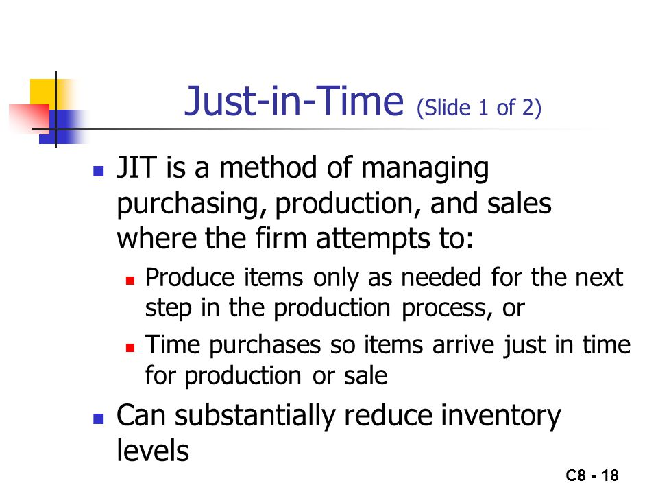 Just-in-Time (Slide 1 of 2)