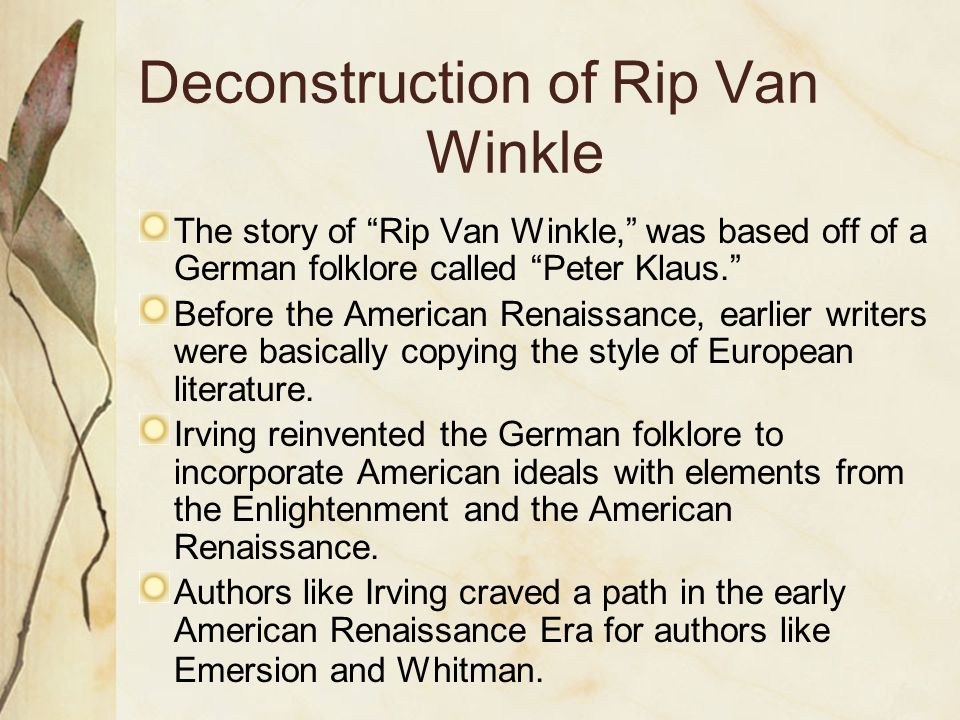 rip van winkle satire What can we learn from the elements of satire and change exhibited in rip van winklecan this old text under the umbrella of romanticism exhort us to think what romanticism characteristics are exhibited within the t.