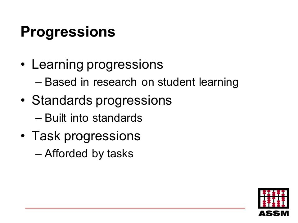 Progressions Learning progressions Standards progressions