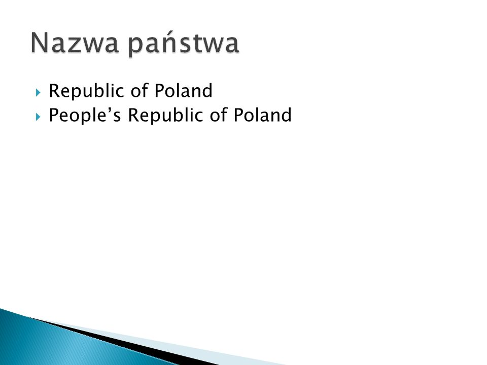 Nazwa państwa Republic of Poland People's Republic of Poland