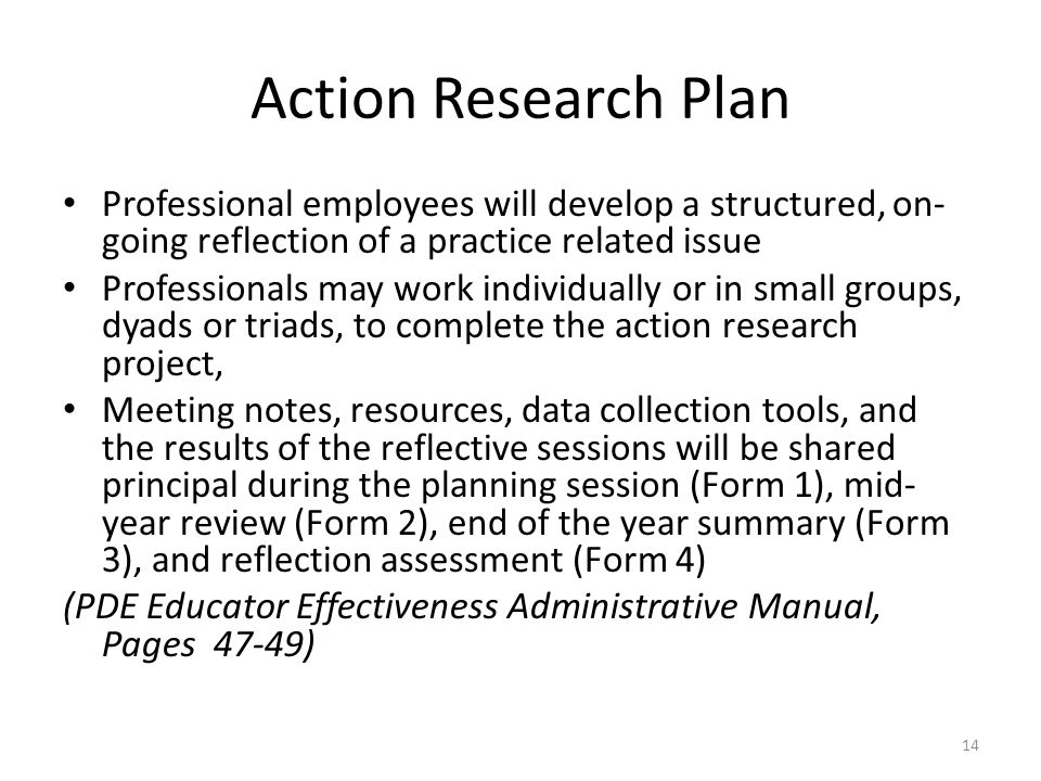 Action Research Plan Professional employees will develop a structured, on-going reflection of a practice related issue.