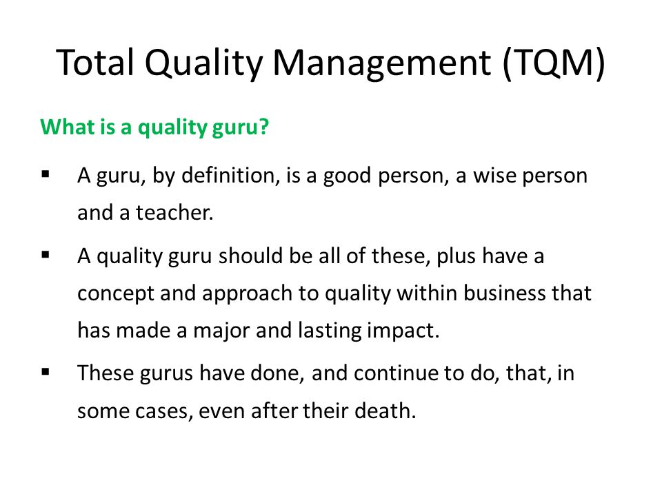 tqm guru j juran The fourth guru associated with tqm is kaoru ishikawa who initiated company-wide quality control that started in japan during the period 1955-1960, following the visits of deming and juran ishikawa sees the cwqc as implying that quality does not only mean the quality of product, but also of after sales service, quality of management, the.