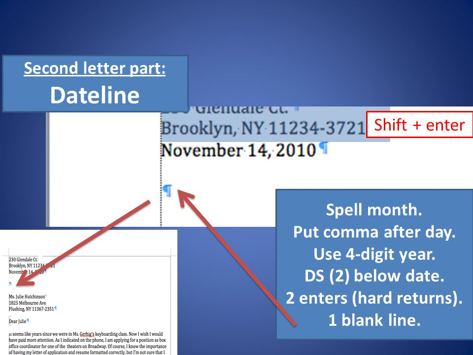 Dateline Second letter part: Shift + enter Spell month.