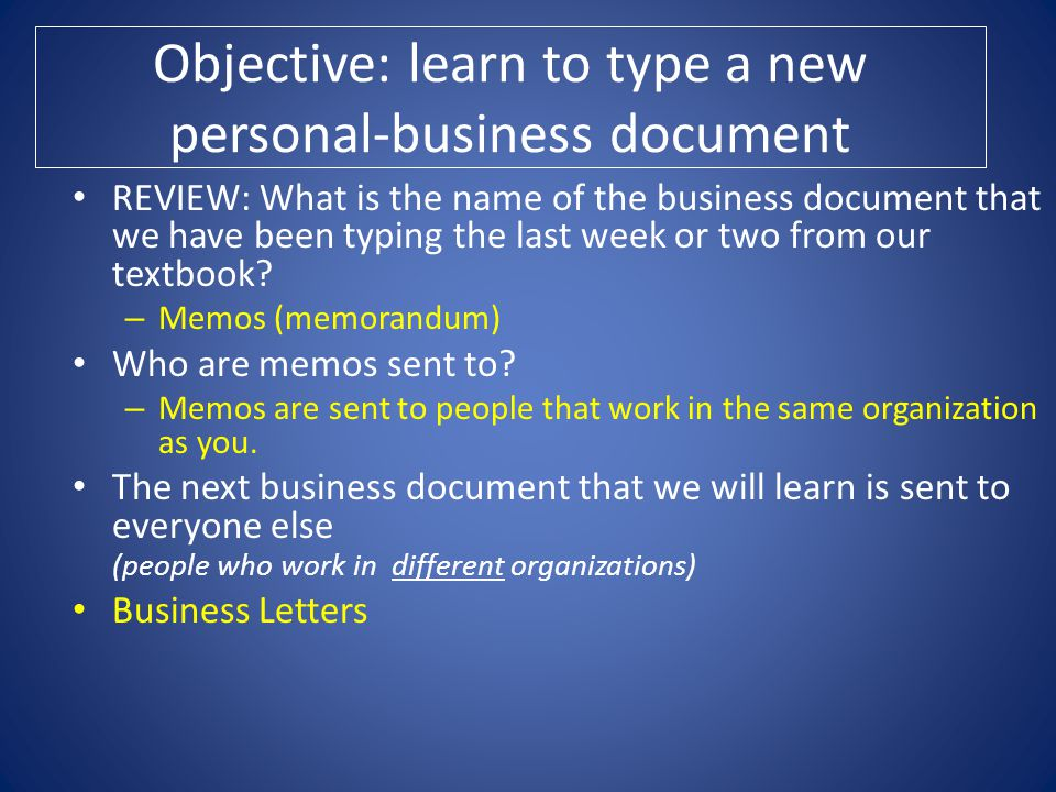 Objective: learn to type a new personal-business document