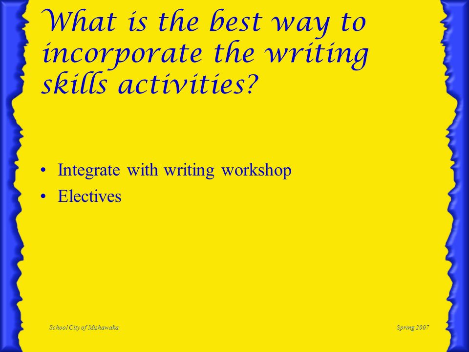 What is the best way to incorporate the writing skills activities