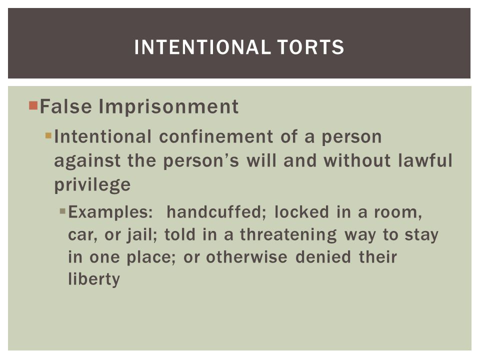 Intentional torts False Imprisonment