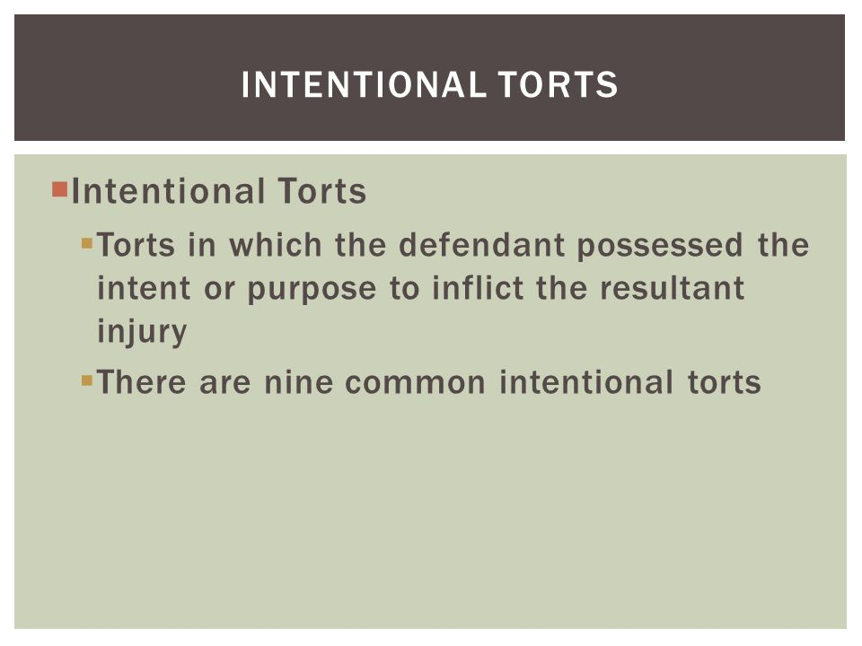 Intentional torts Intentional Torts