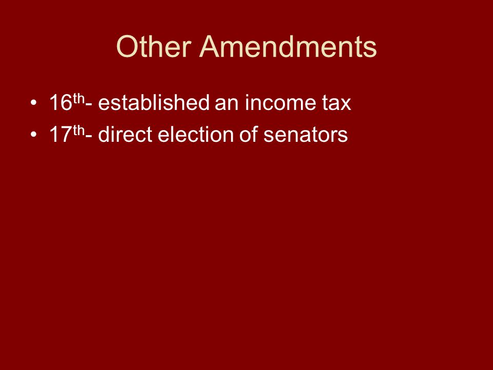 Other Amendments 16th- established an income tax